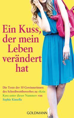 Ein Kuss, der mein Leben verändert hat von Wilhelm Goldmann Verlag GmbH