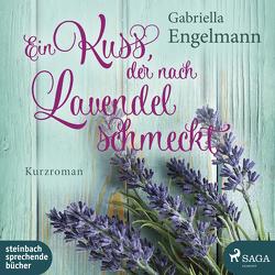 Ein Kuss, der nach Lavendel schmeckt von Engelmann,  Gabriella