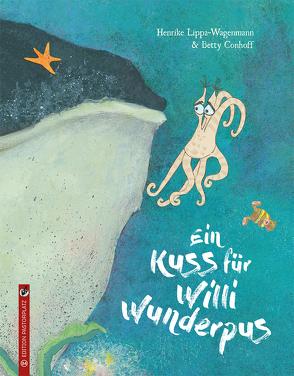Ein Kuss für Willi Wunderpus von Conhoff,  Betty, Lippa-Wagenmann,  Henrike