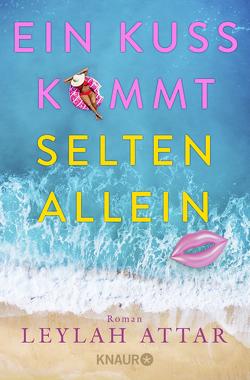 Ein Kuss kommt selten allein von Attar,  Leylah, Thieme,  Elisa Valérie