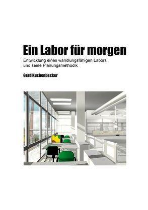 Ein Labor für morgen von Kuchenbecker,  Gerd