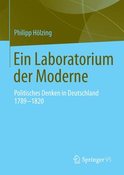 Ein Laboratorium der Moderne von Hölzing,  Philipp
