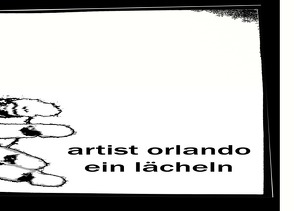 Ein Lächeln 2005 von Orlando,  Artist