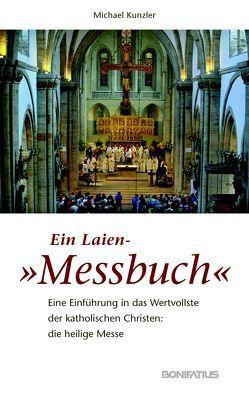 """Ein Laien-""""Messbuch"""" von Kunzler,  Michael"""