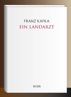 Ein Landarzt von Kafka,  Franz