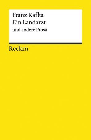 Ein Landarzt und andere Prosa von Kafka,  Franz, Mueller,  Michael