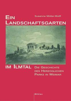 Ein Landschaftsgarten im Ilmtal von Müller-Wolff,  Susanne