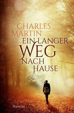 Ein langer Weg nach Hause von Martin,  Charles, Müller,  Julian