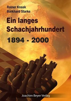 Ein langes Schachjahrhundert von Knaak,  Rainer, Starke,  Burkhard
