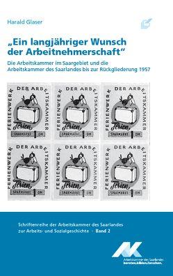 """""""Ein langjähriger Wunsch der Arbeitnehmerschaft"""" von Glaser,  Harald"""