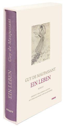 Ein Leben von Barnes,  Julian, Hasting,  Cornelia, Maupassant,  Guy de