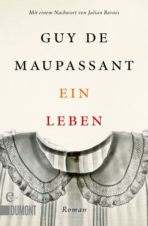 Ein Leben von Barnes,  Julian, de Maupassant,  Guy, Hasting,  Cornelia
