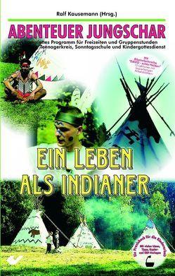 Ein Leben als Indianer von Kausemann,  Ralf