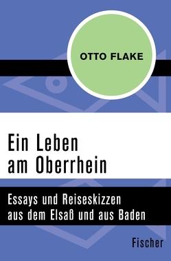 Ein Leben am Oberrhein von Farin,  Michael, Flake,  Otto