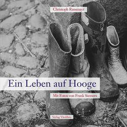 Ein Leben auf Hooge von Ransmayr,  Christoph, Siemers,  Frank