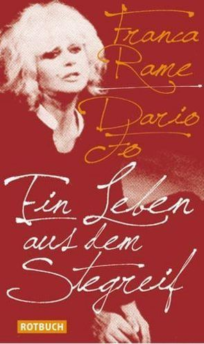 Ein Leben aus dem Stegreif von Chotjewitz,  Peter O, Fo,  Dario, Rame,  Franca
