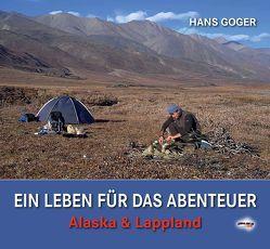 EIN LEBEN FÜR DAS ABENTEUER von Goger,  Hans