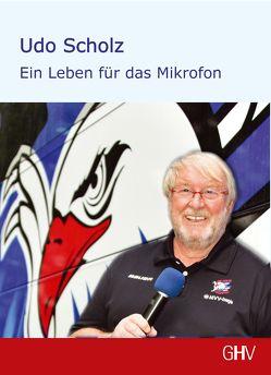 Ein Leben für das Mikrofon von Scholz,  Udo