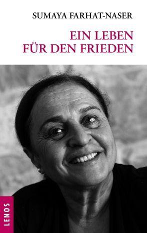 Ein Leben für den Frieden von Farhat-Naser,  Sumaya, Goldberger,  Ernest