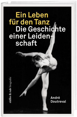 Ein Leben für den Tanz von Doutreval,  André, Staubli,  René