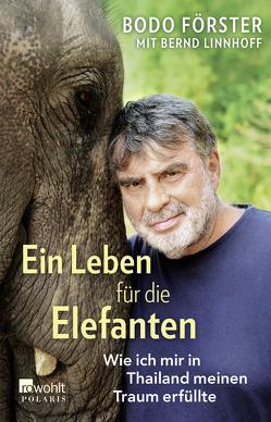 Ein Leben für die Elefanten von Förster,  Bodo, Linnhoff,  Bernd