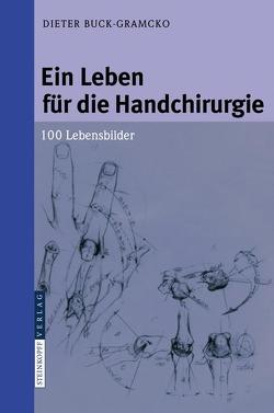 Ein Leben für die Handchirurgie von Buck-Gramcko,  Dieter