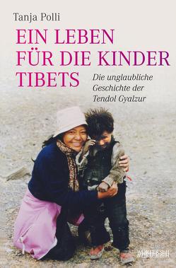 Ein Leben für die Kinder Tibets von Polli,  Tanja