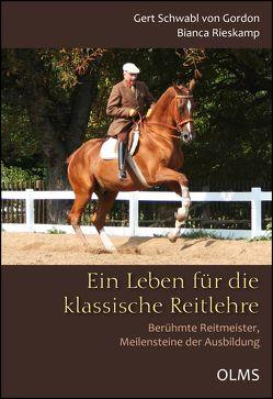 Ein Leben für die klassische Reitlehre von Rieskamp,  Bianca, Schwabl von Gordon,  Gert