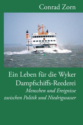 Ein Leben für die Wyker Dampfschiffs-Reederei von Quedens,  Georg, Schneeberg,  Jan, Tholund,  Jakob, Zorn,  Conrad