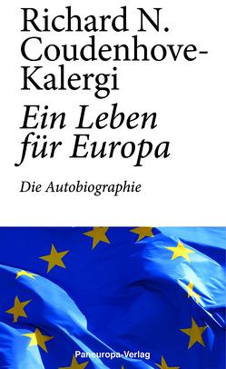 Ein Leben für Europa von Coudenhove-Kalergi,  Richard N
