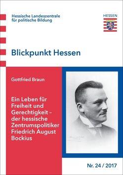 Ein Leben für Freiheit und Gerechtigkeit – der hessische Zentrumspolitiker Friedrich August Bockius von Braun,  Gottfried