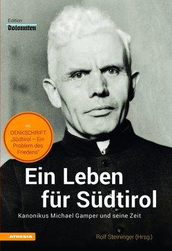 Ein Leben für Südtirol von Gelmi,  Josef, Pfanzelter,  Eva, Scarano,  Federico, Steininger,  Rolf
