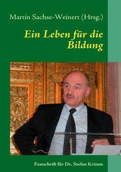 Ein Leben für die Bildung von Sachse-Weinert,  Martin