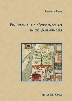 Ein Leben für die Wissenschaft im 20. Jahrhundert von Euler,  Erna, Euler,  Heinrich