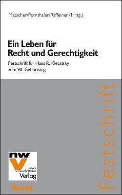 Ein Leben für Recht und Gerechtigkeit von Matscher,  Franz, Pernthaler,  Peter, Raffeiner,  Andreas