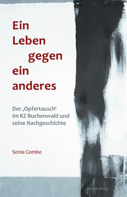 Ein Leben gegen ein anderes von Combe,  Sonia, Streng,  Marcel