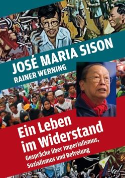 Ein Leben im Widerstand von San Juan,  E., Sison,  José Maria, Werning,  Rainer