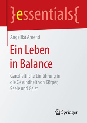Ein Leben in Balance von Amend,  Angelika