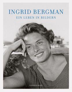 Ein Leben in Bildern von Bergman,  Ingrid, Rossellini,  Isabella, Schirmer,  Lothar