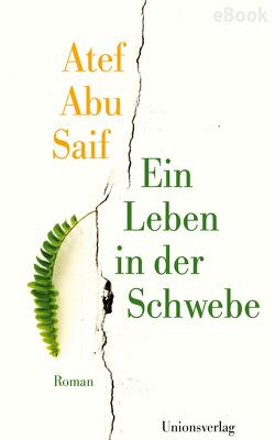 Ein Leben in der Schwebe von Fähndrich,  Hartmut, Saif,  Atef Abu