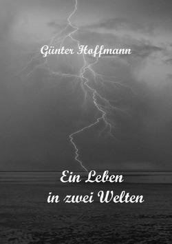 Ein Leben in zwei Welten von Hoffmann,  Günter