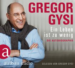 Ein Leben ist zu wenig von Gysi,  Gregor