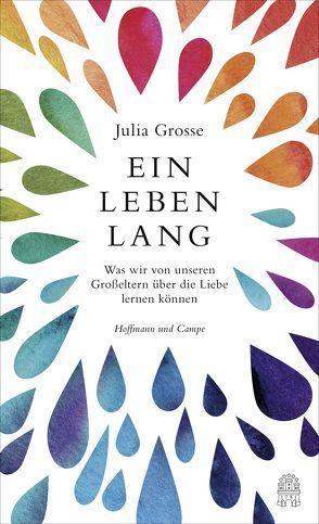 Ein Leben lang von Grosse,  Julia