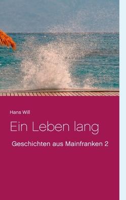 Ein Leben lang von Will,  Hans