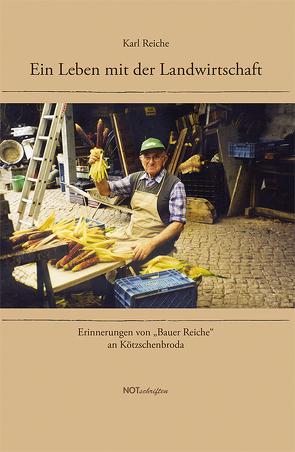 Ein Leben mit der Landwirtschaft von Reiche,  Karl
