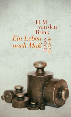 Ein Leben nach Maß von Beuningen,  Helga, van den Brink,  H.M.