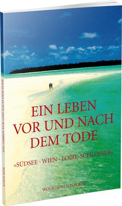 Ein Leben vor und nach dem Tode von Losacker,  Wolfgang