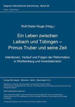 Ein Leben zwischen Laibach und Tübingen – Primus Truber und seine Zeit von Kluge,  Rolf-Dieter