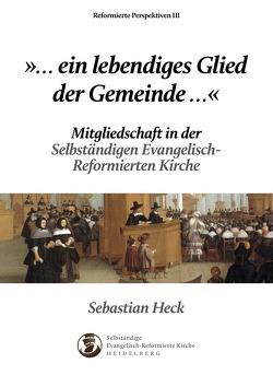 Ein lebendiges Glied der Gemeinde… von Heck,  Sebastian