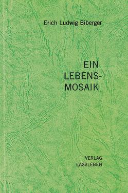 Ein Lebensmosaik von Biberger,  Erich L., Biberger,  Maria